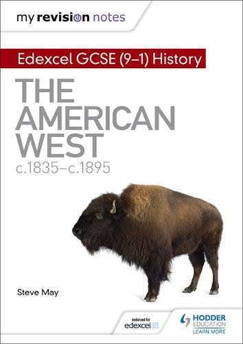 My Revision Notes: Edexcel GCSE (9-1) History: The American West, c1835–c1895