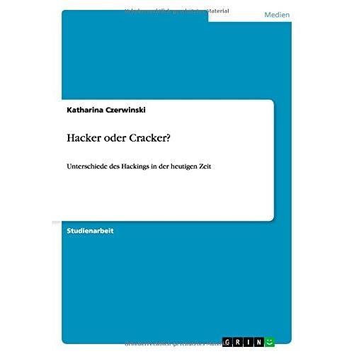 Hacker oder Cracker? by Katharina Czerwinski (2014-10-10)