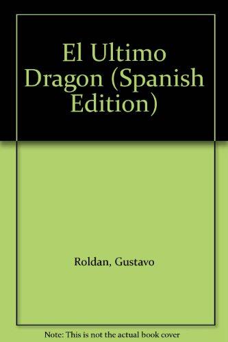El Ultimo Dragon por Gustavo Roldan
