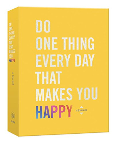 do-one-thing-every-day-that-makes-you-happy-a-journal