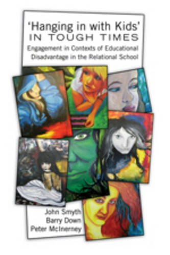 'Hanging in with Kids' in Tough Times: Engagement in Contexts of Educational Disadvantage in the Relational School (Adolescent Cultures School and)