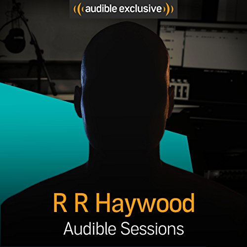 R. R. Haywood: Audible Sessions: FREE Exclusive Interview (Rr-panel)