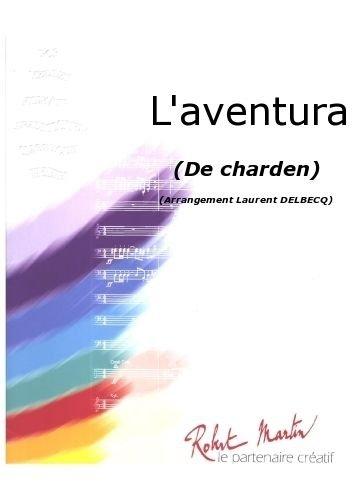 ROBERT MARTIN CHARDEN - DELBECQ L. - L'AVENTURA Jazz&Blues Noten Big Band