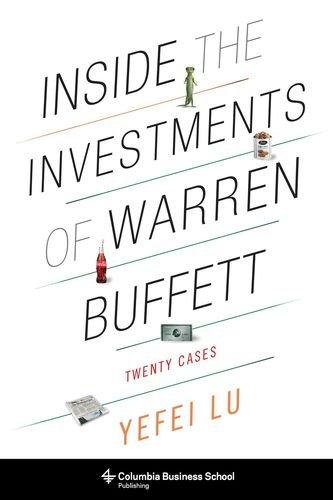 Inside the Investments of Warren Buffett: Twenty Cases (Columbia Business School Publishing) por Yefei Lu