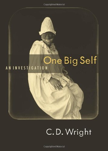 One Big Self by CD Wright (2007-02-20)