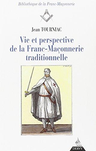 VIE ET PERSPECTIVE DE LA FRANC-MACONNERIE TRADITIONNELLE