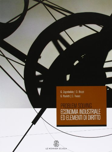 Problem solving. Economia industriale ed elementi di diritto. Per gli Ist. tecnici industriali