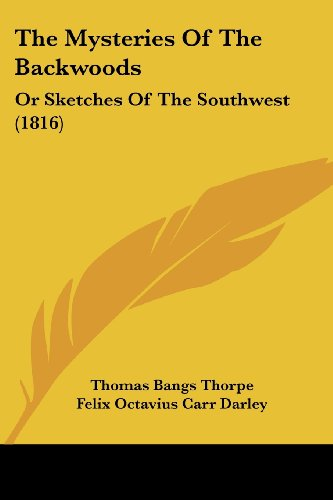 The Mysteries of the Backwoods: Or Sketches of the Southwest (1816)