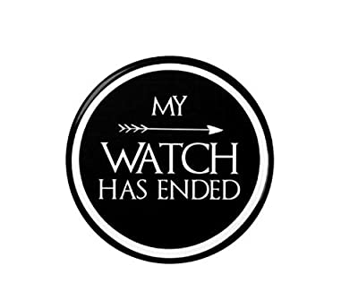 Game Of Thrones My Watch Has Ended - 59mm Button Badge