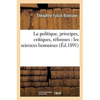 La politique, principes, critiques, réformes : les sciences humaines