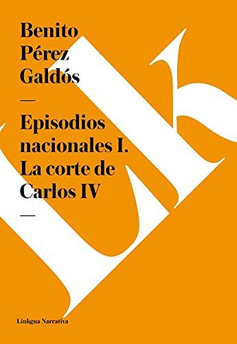 Episodios nacionales i. la corte de carlos iv EPUB Descargar gratis!