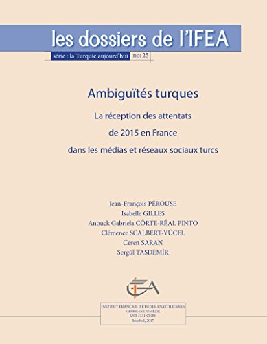 Couverture du livre Ambiguités turques: La réception des attentats de 2015 en France dans les médias et réseaux sociaux turcs