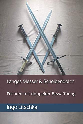 Langes Messer & Scheibendolch: Fechten mit doppelter Bewaffnung