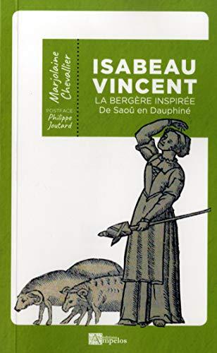 Isabeau Vincent la Bergere Inspiree de Saou en Dauphine par Chevallier Marjolain