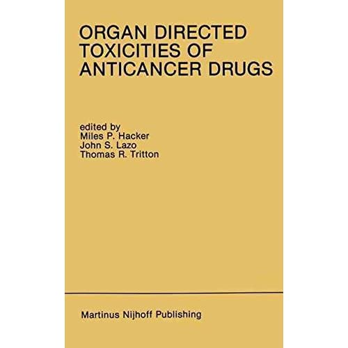 [(Organ Directed Toxicities of Anticancer Drugs : International Symposium Proceedings)] [Edited by Miles P. Hacker ] published on (January, 1988)