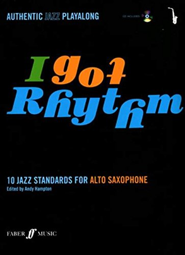 I Got Rhythm: (Alto Saxophone): 10 Jazz Standards for Alto Saxophone