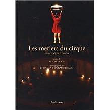 Les métiers du cirque: Histoire et patrimoine