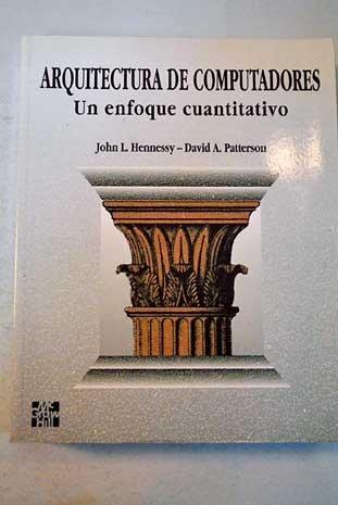 Arquitectura de computadores - un enfoque cuantitativo por J.L. Hennessey
