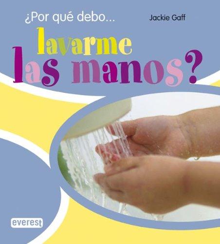 ¿Por qué debo.lavarme las manos?