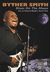 Byther Smith: Blues Moon, Live At The Rhythm Social Club [2007] [Dvd] [2008]