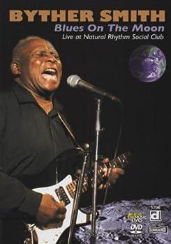 Byther Smith: Blues Moon, Live At The Rhythm Social Club [2007] [Dvd] [2008] 0