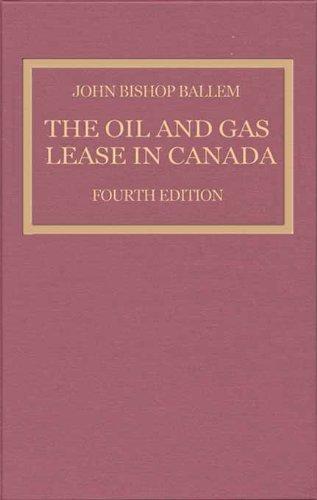 The Oil & Gas Lease in Canada: Fourth Edition (English Edition) PDF Books