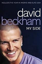 David Beckham: My Side: My Side - The Autobiography by David Beckham (2004-09-06)