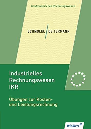 Industrielles Rechnungswesen - IKR: Übungen zur Kosten- und Leistungsrechnung: Übungsheft