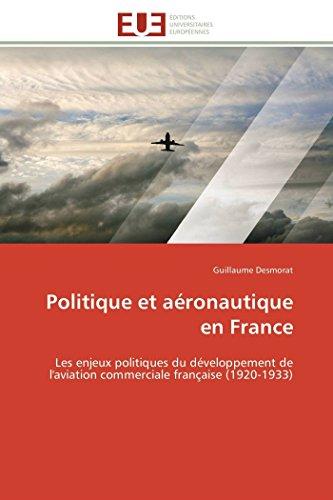 Politique et aéronautique en france par Guillaume Desmorat