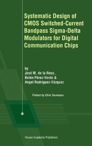 Systematic Design of Cmos Switched-Current Bandpass Sigma-Delta Modulators for Digital Communication Chips (Single-bandpass-system)