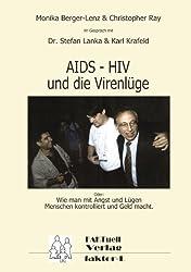HIV – AIDS und die Virenlüge: Oder: Wie man mit Angst und Lügen Menschen kontrolliert und Geld macht.