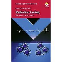 Radiation Curing (Curopean Coatings Tech Files) (European Coatings Tech Files)