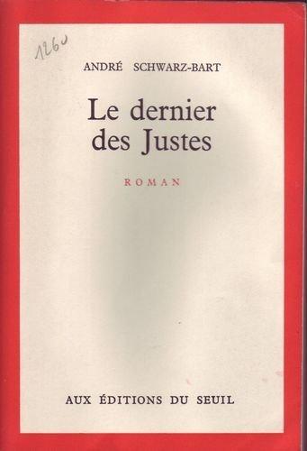 Le dernier des justes. Roman. 1959. Broché. 349 pages. (Antilles, Déportation, Judaïsme, Prix Goncourt)