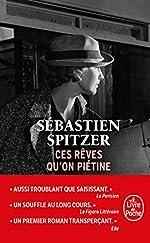 Ces rêves qu'on piétine de Sébastien Spitzer