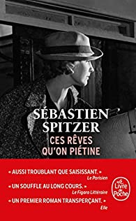 Ces rêves qu'on piétine par Sébastien Spitzer