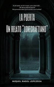 LA PUERTA: Un relato lovecraftiano de [Lopezosa, Miquel Àngel]