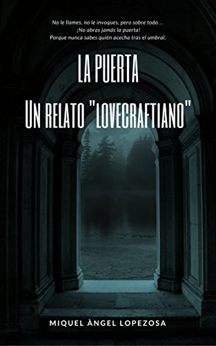 LA PUERTA: Un relato lovecraftiano por Miquel Àngel Lopezosa