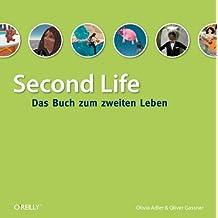 Second Life: Das Buch zum zweiten Leben