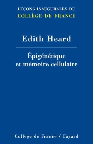 Epigénétique et mémoire cellulaire (Collège de France t. 232)