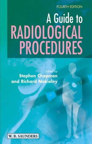 A Guide to Radiological Procedures by Stephen Chapman MB BS MRCS MRCP FRCR (2001-03-12)