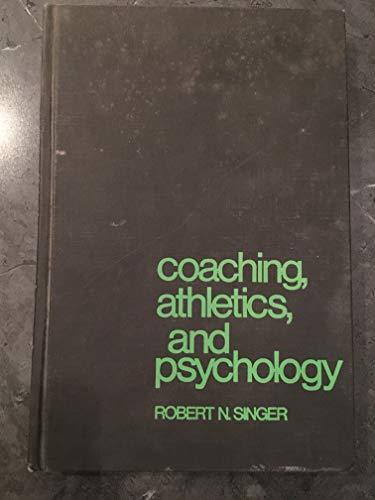 Coaching, Athletics and Psychology por Robert N. Singer