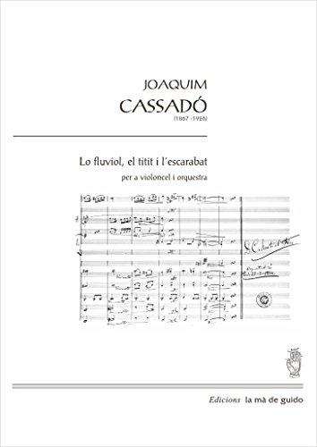 Lo fluviol, el titis i l'escarabat: Per a violoncel i orquestra (Catalan Edition) por Joaquim Cassadó i Valls