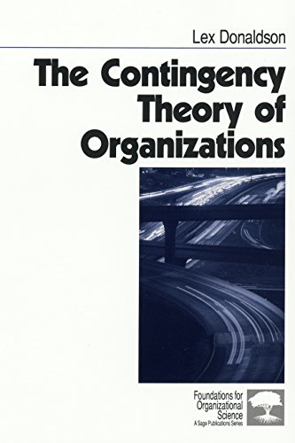 The Contingency Theory of Organizations (Foundations for Organizational Science)