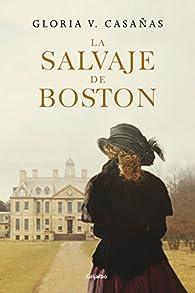 La salvaje de Boston par Gloria V. Casañas