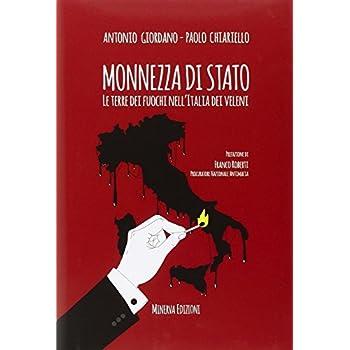 Monnezza Di Stato. La Terra Dei Fuochi Nell'italia Dei Veleni