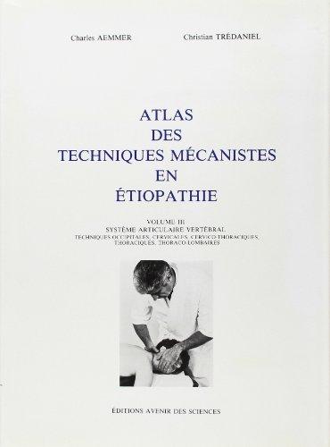 Atlas des techniques mécanistes en étiopathie, tome 3
