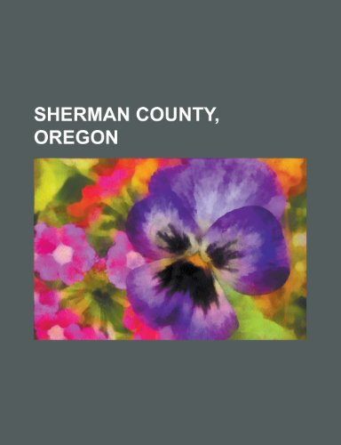 Sherman County, Oregon: Biggs Junction, Oregon, Moro, Oregon, Grass Valley, Oregon, Rufus, Oregon, Wasco, Oregon