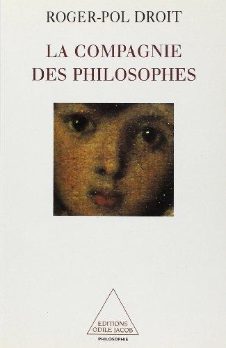 La compagnie des philosophes par Roger-Pol Droit