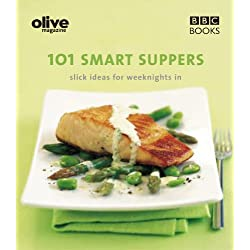Olive: 101 Smart Suppers: 101 Smart Suppers Slick Ideas for Weeknights (Olive Magazine) (English Edition)
