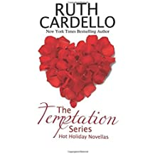 The Temptation Series: Two Hot Holiday Novellas About One Sizzling Couple: Books 1 & 2 of the Temptation Series: Volume 1 by Ruth Cardello (2015-01-12)